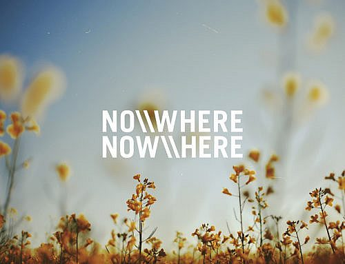 No Where / Now Here